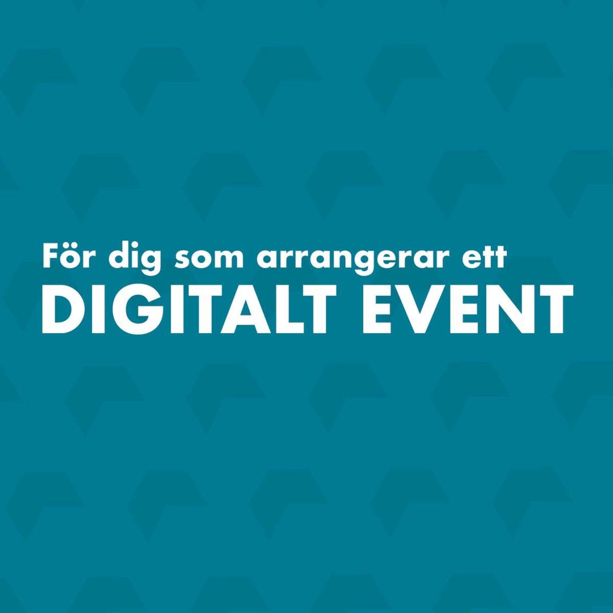 För dig som arrangerar ett digitalt event.