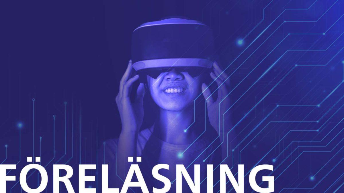 Lila-tonad bild med en massa noder som sträcker sig från kanterna. I centrum står en person med ett VR-headset på sig. Texten Föreläsning står längst ner till vänster.